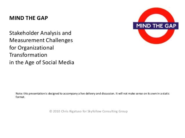 MIND THE GAP Stakeholder Analysis and Measurement Challenges for Organizational Transformation in the Age of Social Media ...