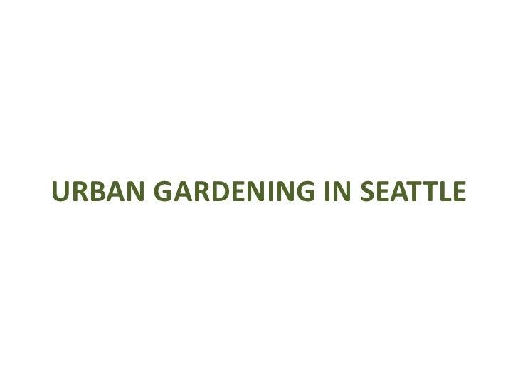 Urban Gardening in Seattle<br />