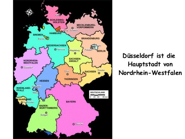 Düsseldorf ist die  Hauptstadt von Nordrhein-Westfalen