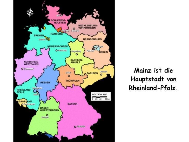 Mainz ist die Hauptstadt von Rheinland-Pfalz.