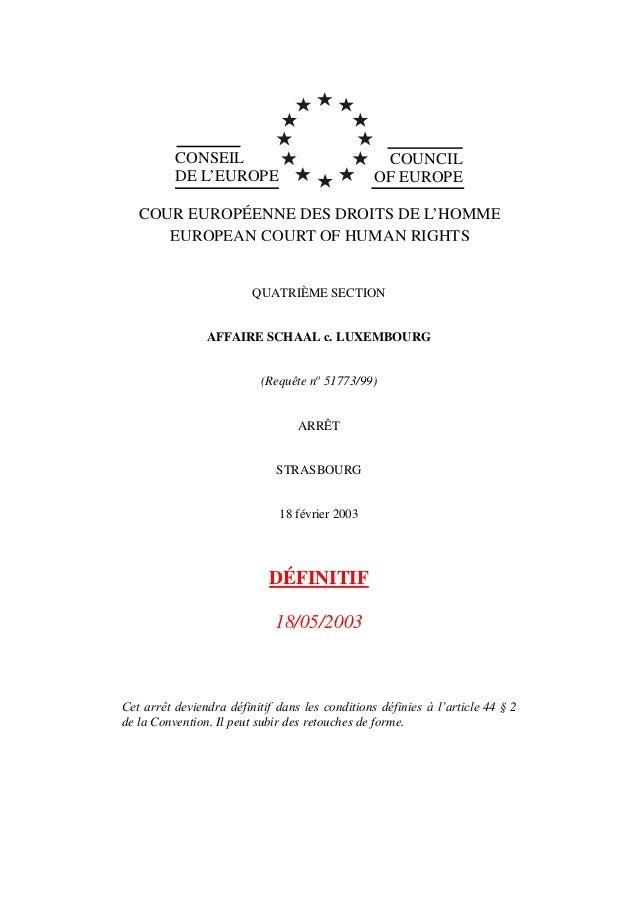 CONSEIL DE L'EUROPE COUNCIL OF EUROPE COUR EUROPÉENNE DES DROITS DE L'HOMME EUROPEAN COURT OF HUMAN RIGHTS QUATRIÈME SECTI...