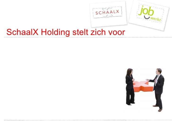 SchaalX Holding stelt zich voor