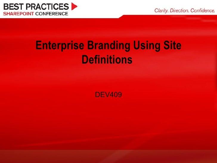 Enterprise Branding Using Site Definitions  DEV409