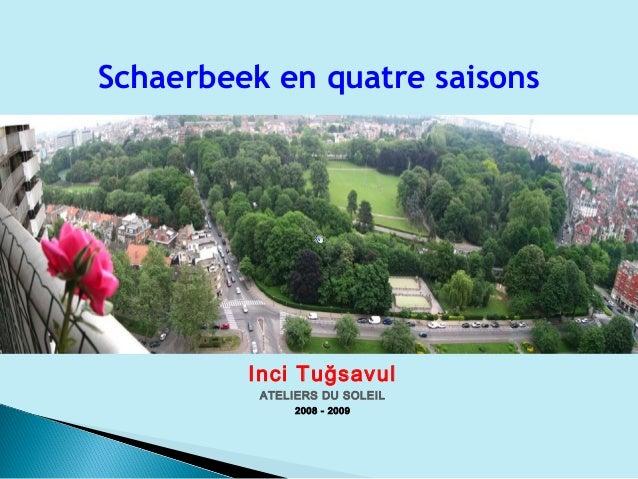 Inci Tuğsavul ATELIERS DU SOLEIL 2008 - 2009 Schaerbeek en quatre saisons