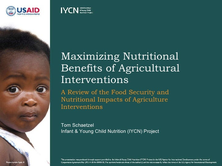 A Review of the Food Security and Nutritional Impacts of Agriculture Interventions Maximizing Nutritional Benefits of Agri...