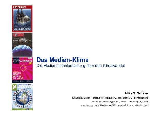 IPMZ – Institut für Publizistikwissenschaft und Medienforschung Das Medien-Klima Die Medienberichterstattung über den Klim...