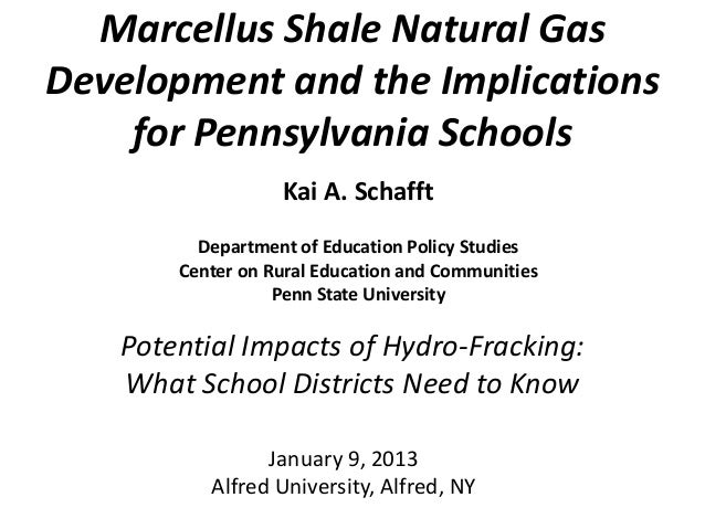 Marcellus Shale Natural GasDevelopment and the Implications    for Pennsylvania Schools                  Kai A. Schafft   ...