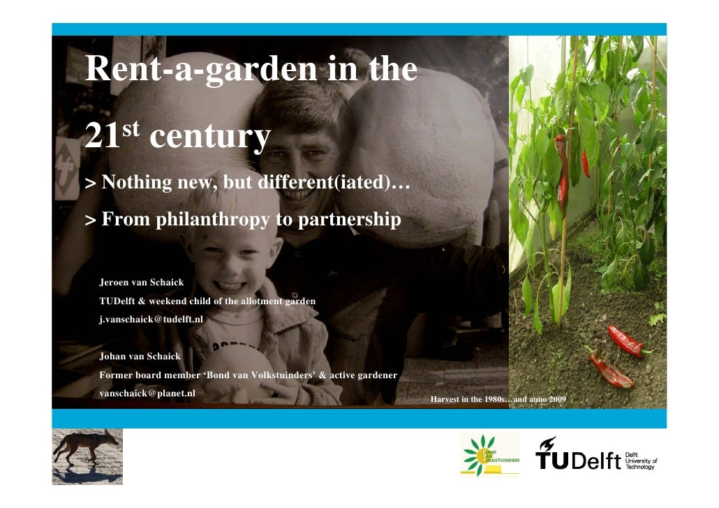 Rent-a-garden in the 21st century > Nothing new, but different(iated)… > From philanthropy to partnership   Jeroen van Sch...
