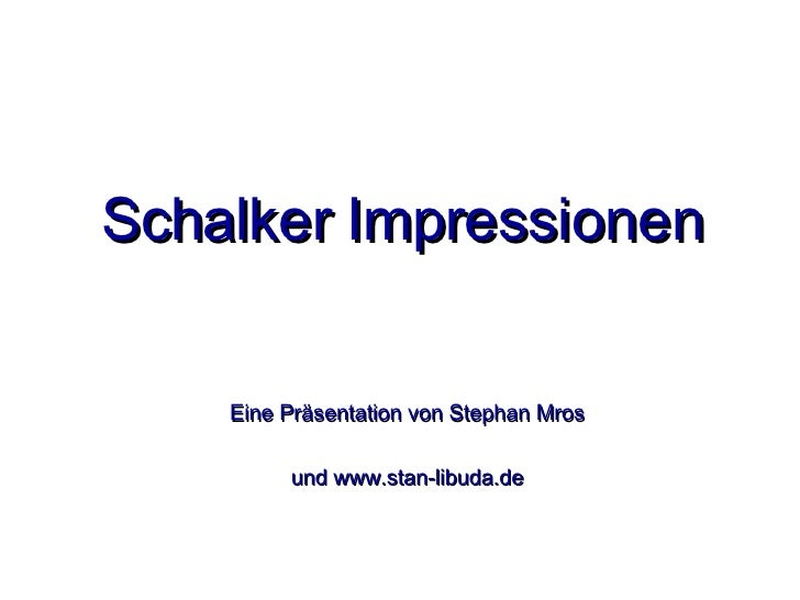 Schalker   Impressionen <ul><li>Eine Präsentation von Stephan Mros </li></ul><ul><li>und www.stan-libuda.de </li></ul>