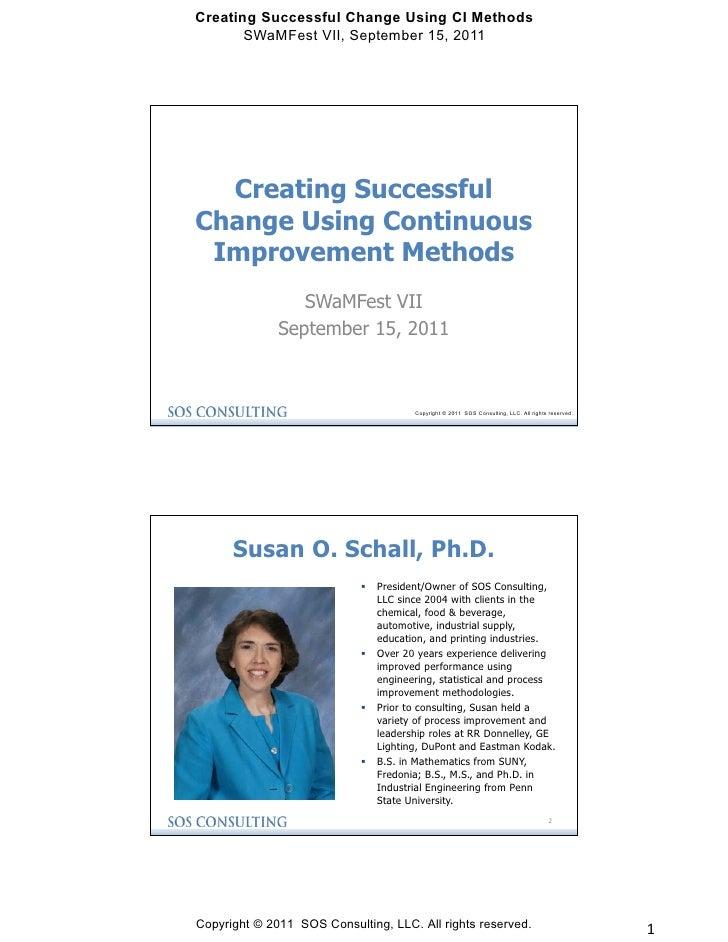 Creating Successful Change Using CI Methods       SWaMFest VII, September 15, 2011  Creating SuccessfulChange Using Contin...