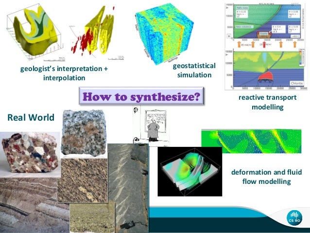 reactive transport modelling geostatistical simulation Real World How to synthesize? geologist's interpretation + interpol...