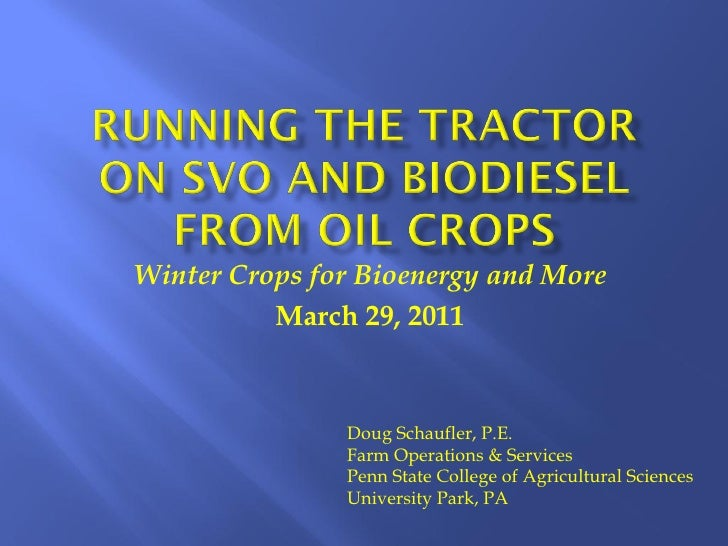 Winter Crops for Bioenergy and More          March 29, 2011               Doug Schaufler, P.E.               Farm Operatio...