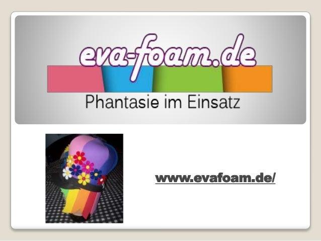 www.evafoam.de/