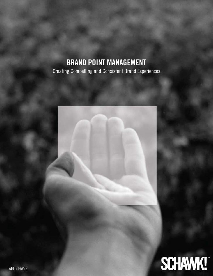 Brand Point ManageMent               Creating Compelling and Consistent Brand Experiences     WHITE PAPER                 ...