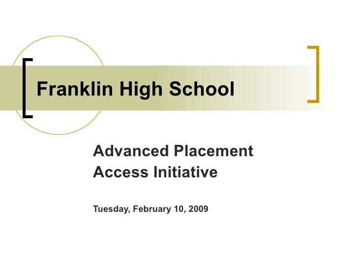 Franklin High School Advanced Placement Access Initiative Tuesday, February 10, 2009