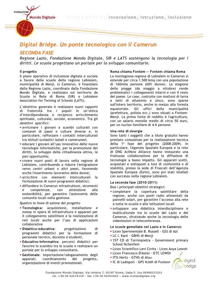 Digital Bridge. Un ponte tecnologico con il Camerun SECONDA FASE Regione Lazio, Fondazione Mondo Digitale, SIR e LATS sost...