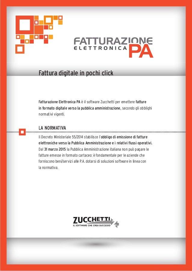 Fattura digitale in pochi click Fatturazione Elettronica PA è il software Zucchetti per emettere fatture in formato digita...