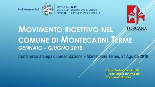 MOVIMENTO RICETTIVO NEL COMUNE DI MONTECATINI TERME GENNAIO – GIUGNO 2018 Conferenza stampa di presentazione – Montecatini...