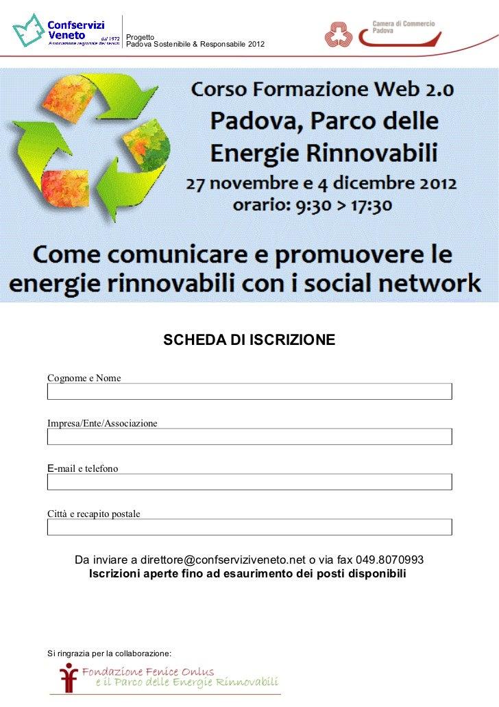 Progetto                      Padova Sostenibile & Responsabile 2012                                SCHEDA DI ISCRIZIONECo...