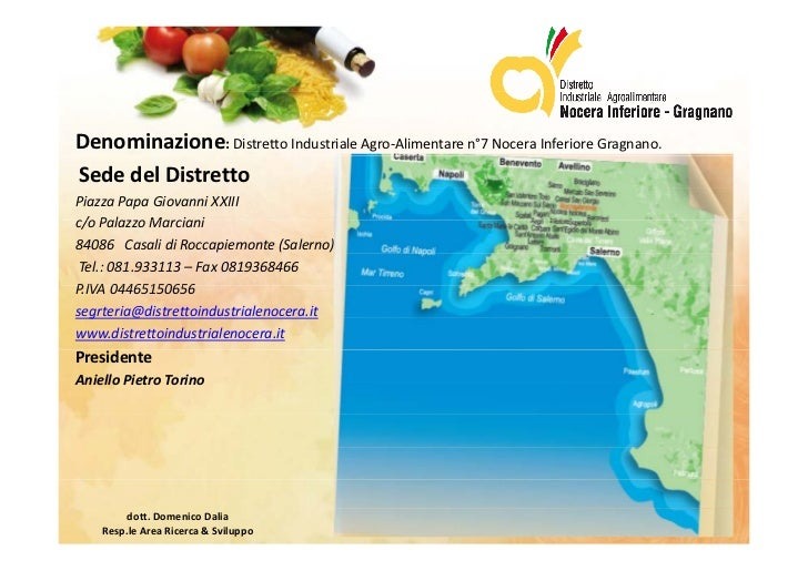 Denominazione: Distretto Industriale Agro‐Alimentare n°7 Nocera Inferiore Gragnano.SededelDistrettoPiazzaPapaGiovanni...