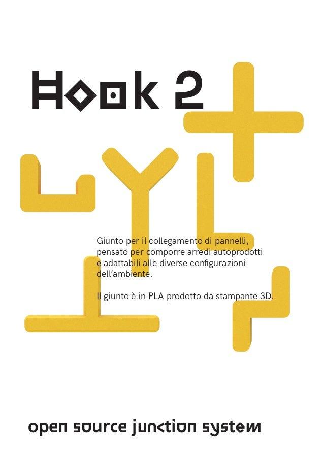 Hook 2 open source junction system Giunto per il collegamento di pannelli, pensato per comporre arredi autoprodotti e adat...