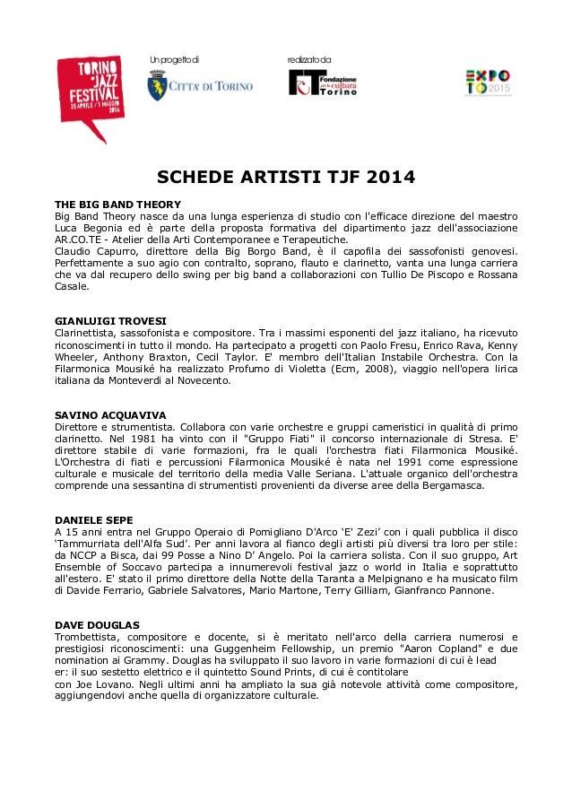 Unprogettodi realizzatoda SCHEDE ARTISTI TJF 2014 THE BIG BAND THEORY Big Band Theory nasce da una lunga esperienza di stu...