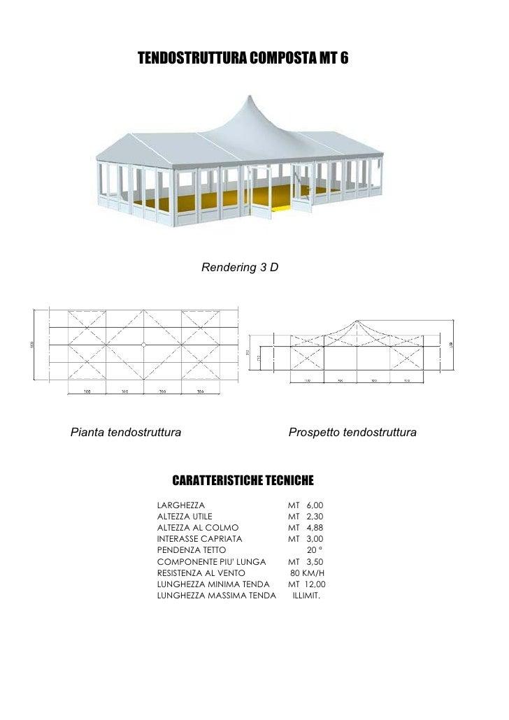 TENDOSTRUTTURA COMPOSTA MT 6                             Rendering 3 D     Pianta tendostruttura                     Prosp...