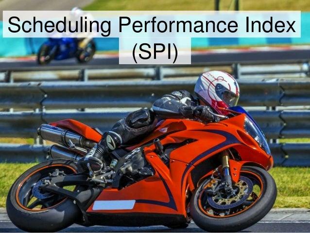 Scheduling Performance Index (SPI)