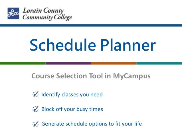 schedule planner course selection tool in mycampus identify classes you need block off your busy times