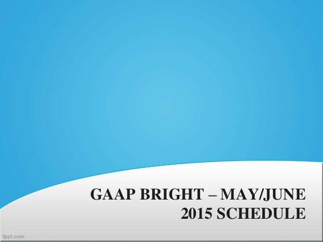 GAAP BRIGHT – MAY/JUNE 2015 SCHEDULE
