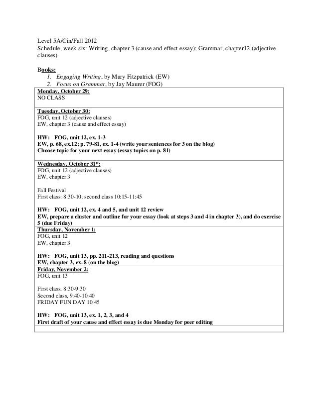 Level 5A/Cin/Fall 2012Schedule, week six: Writing, chapter 3 (cause and effect essay); Grammar, chapter12 (adjectiveclause...