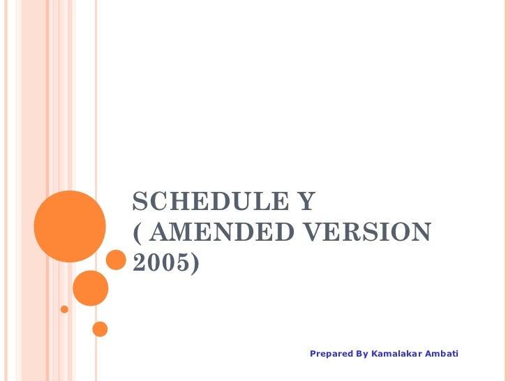 SCHEDULE Y( AMENDED VERSION2005)          Prepared By Kamalakar Ambati