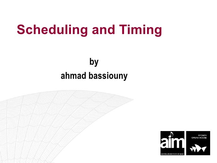 Scheduling and Timing by ahmad bassiouny