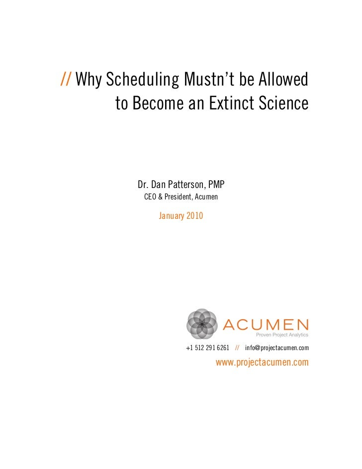 // Why Scheduling Mustn't be Allowed        to Become an Extinct Science           Dr. Dan Patterson, PMP            CEO &...