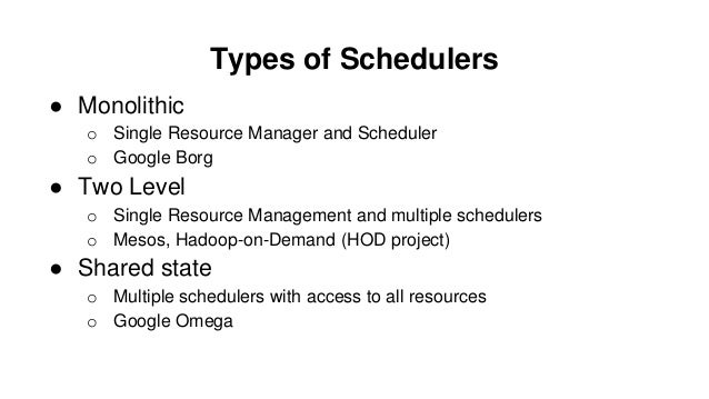 Scheduling on large clusters - Google's Borg and Omega, YARN, Mesos Slide 3