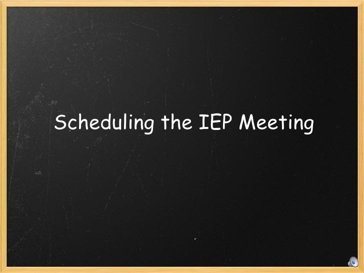 Scheduling the IEP Meeting