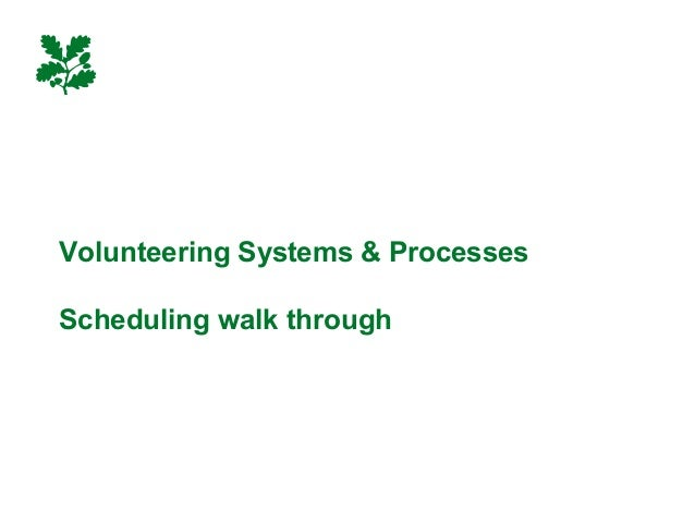 Volunteering Systems & Processes Scheduling walk through