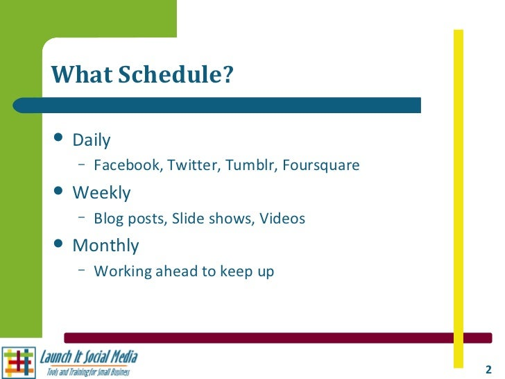 ... 2. What Schedule?