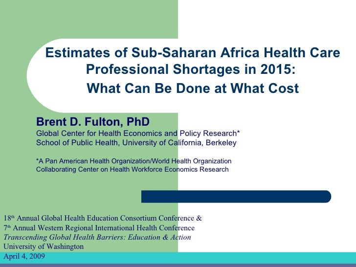 Brent D. Fulton, PhD  Global Center for Health Economics and Policy Research* School of Public Health, University of Calif...