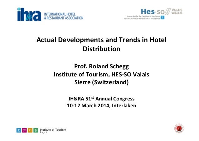 Institute of Tourism Page 1 Actual Developments and Trends in Hotel  Distribution Prof. Roland Schegg Institute of Tourism...