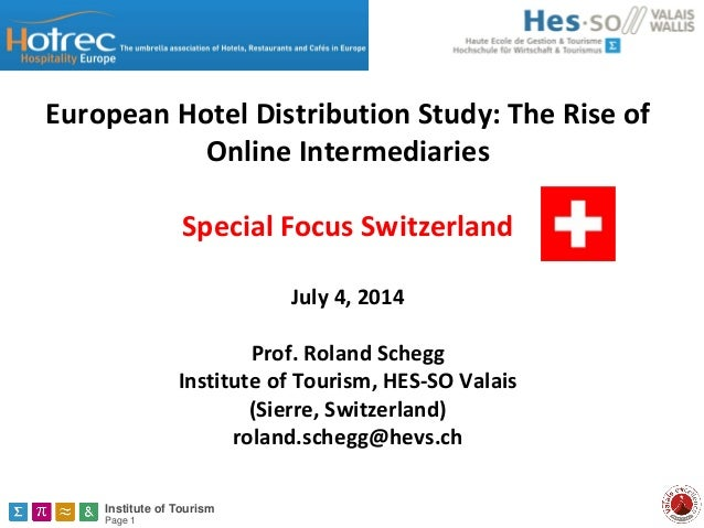 Institute of Tourism Page 1 European Hotel Distribution Study: The Rise of Online Intermediaries Special Focus Switzerland...