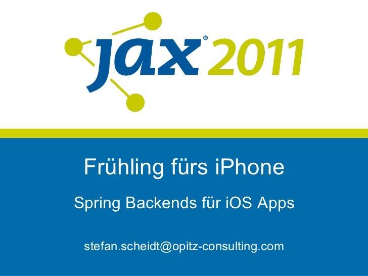 Frühling fürs iPhoneSpring Backends für iOS Apps stefan.scheidt@opitz-consulting.com