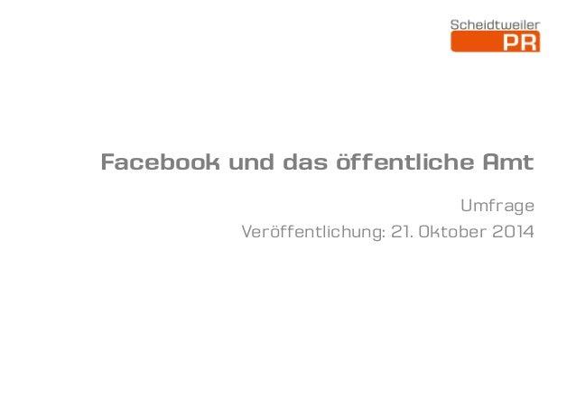 Facebook und das öffentliche Amt  Umfrage  Veröffentlichung: 21. Oktober 2014