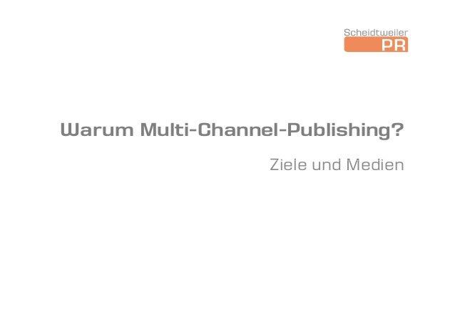 Warum Multi-Channel-Publishing?                  Ziele und Medien