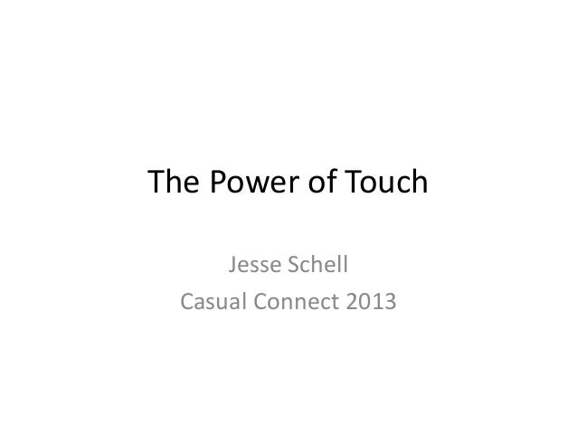 The Power of Touch Jesse Schell Casual Connect 2013