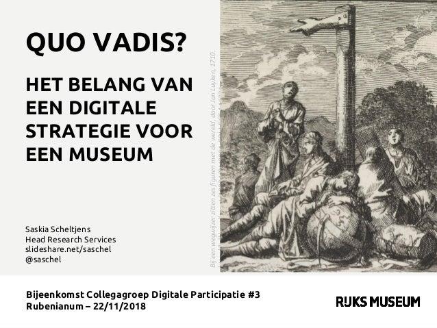Bijeenkomst Collegagroep Digitale Participatie #3 Rubenianum – 22/11/2018 Saskia Scheltjens Head Research Services slidesh...