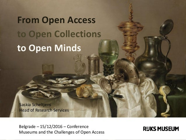 Belgrade – 15/12/2016 – Conference Museums and the Challenges of Open Access From Open Access to Open Collections to Open ...
