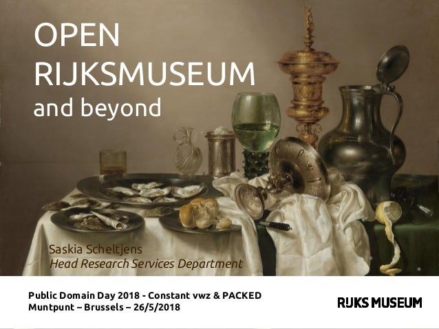 Public Domain Day 2018 - Constant vwz & PACKED Muntpunt – Brussels – 26/5/2018 Saskia Scheltjens Head Research Services De...