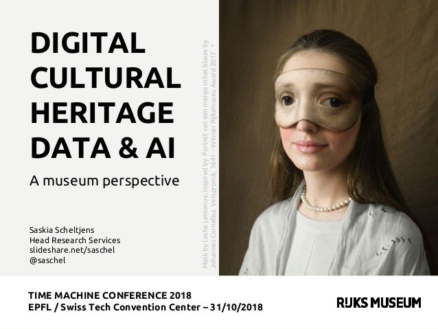 TIME MACHINE CONFERENCE 2018 EPFL / Swiss Tech Convention Center – 31/10/2018 Saskia Scheltjens Head Research Services sli...