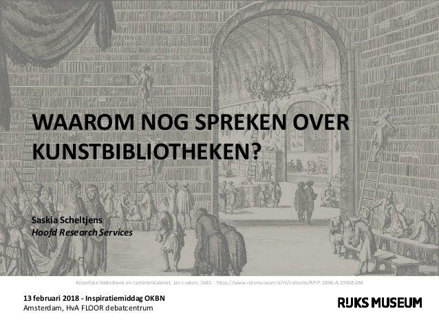 13 februari 2018 - Inspiratiemiddag OKBN Amsterdam, HvA FLOOR debatcentrum WAAROM NOG SPREKEN OVER KUNSTBIBLIOTHEKEN? Sask...